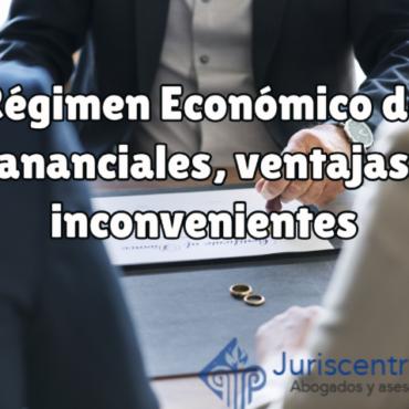 Régimen Económico de Gananciales, ventajas e inconvenientes
